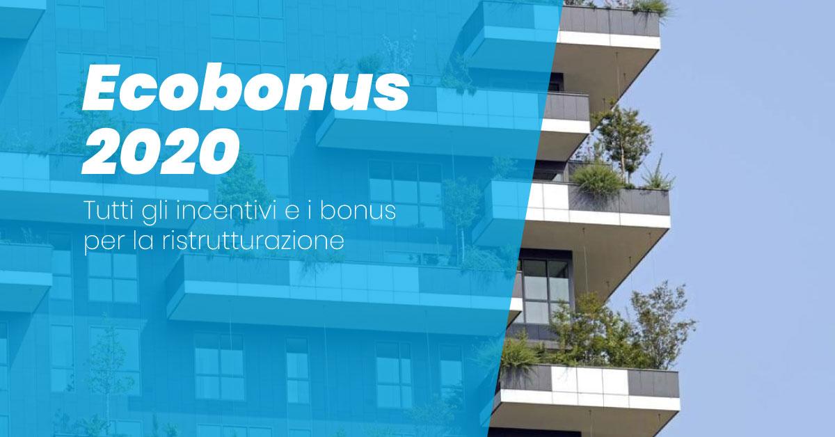 Ecobonus 2020 e sblocca Italia: tutti gli incentivi e i bonus ristrutturazioni nell'era post-covid